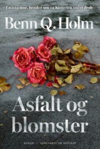 Benn Q Holm Asfalt og blomster