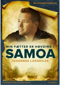 Johannes Langkilde Min fætter er høvding i Samoa