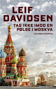 Leif Davidsen Tag ikke imod en pølse i Moskva