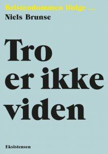 Niels Brunse Tro er ikke viden